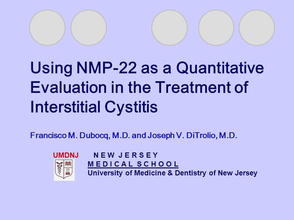 UMDNJ N E W J E R S E Y M E D I C A L S C H O O L University of Medicine & Dentistry of New Jersey Francisco M.