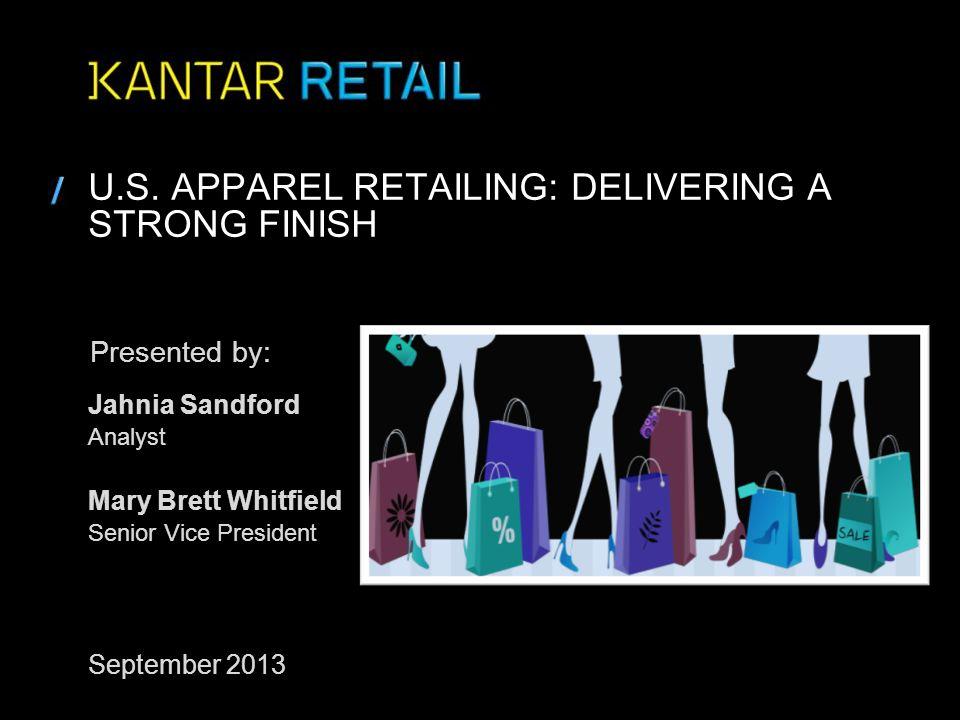 © Copyright 2013 Kantar Retail Copyright Notice and Disclaimer Copyright © 2013 Kantar Retail LLC All Rights Reserved.