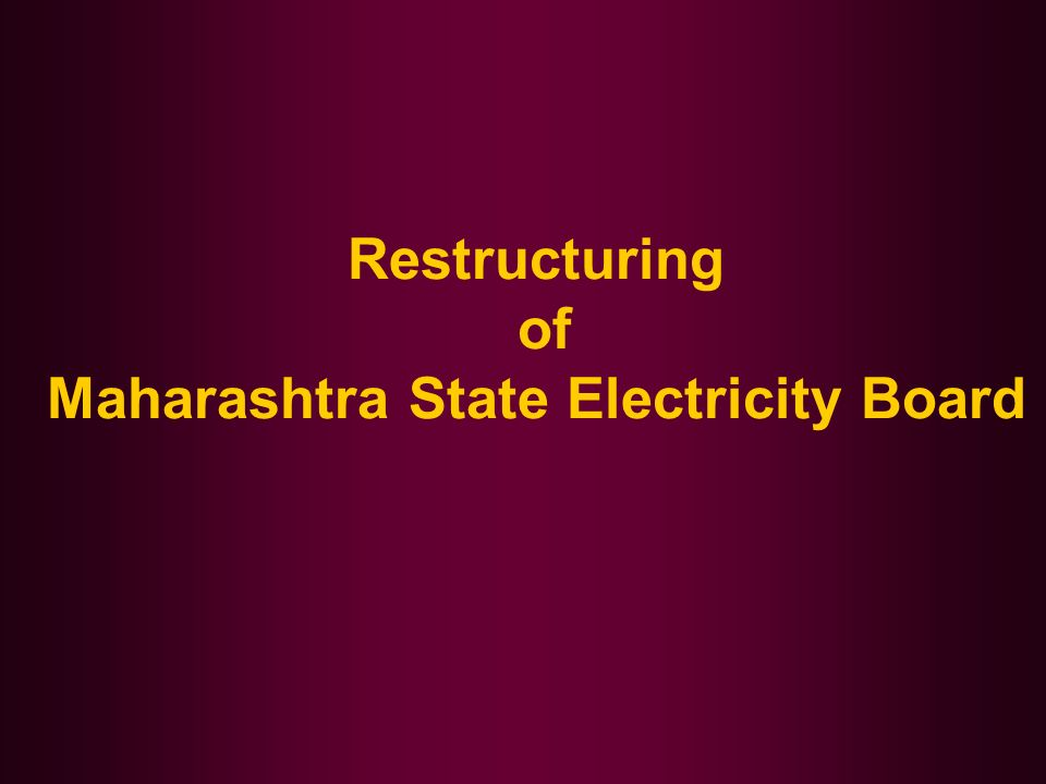 Restructuring of Maharashtra State Electricity Board