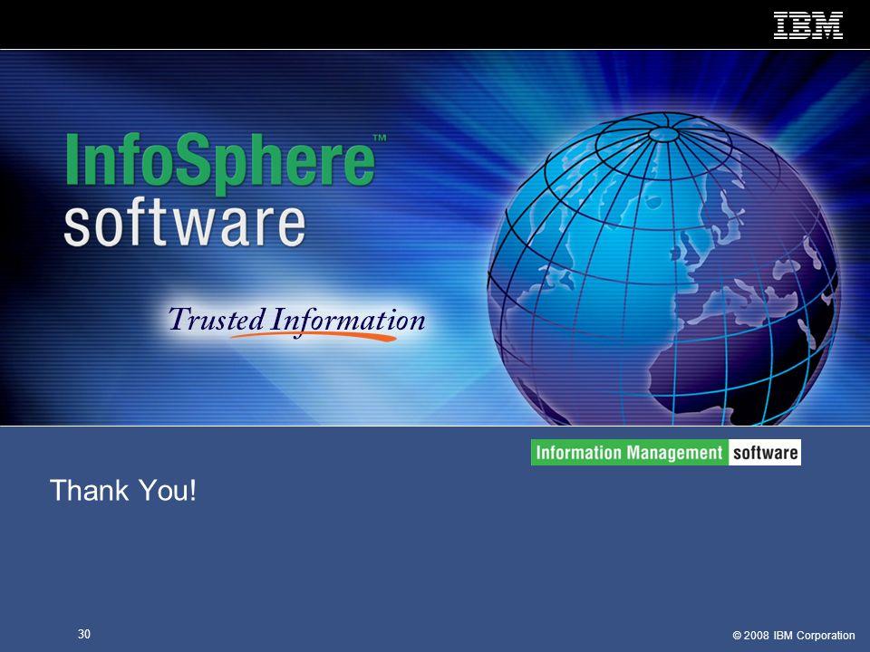 © 2008 IBM Corporation 30 Thank You!