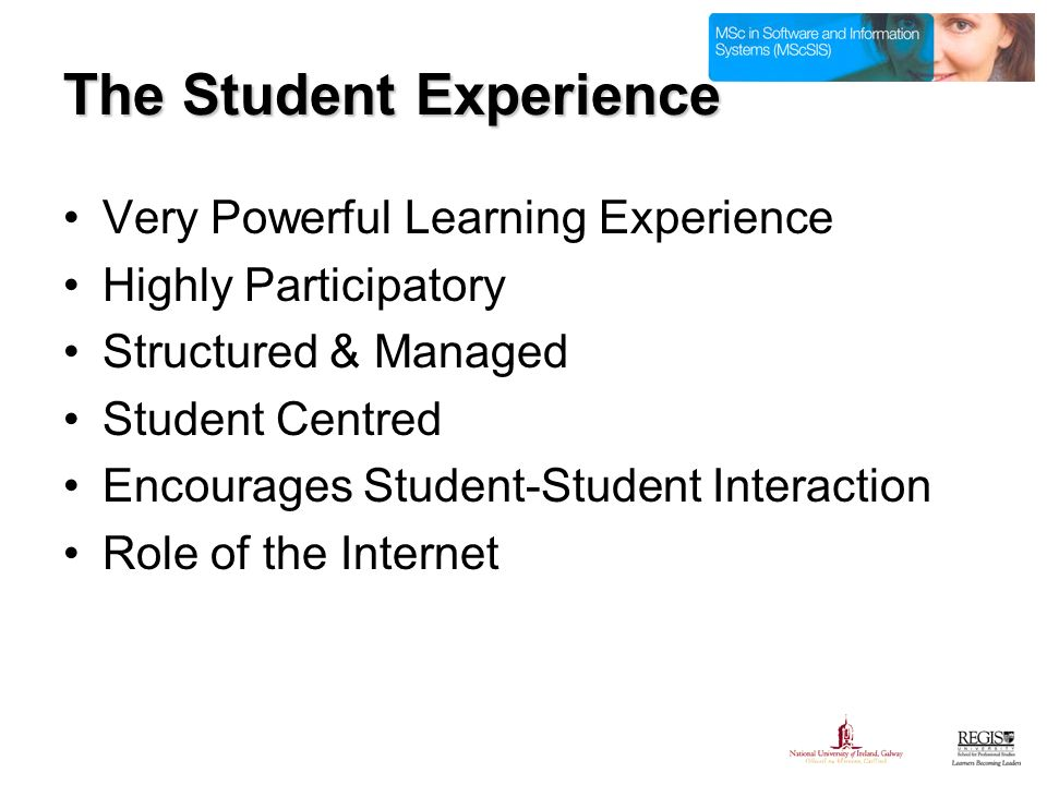 Very Powerful Learning Experience Highly Participatory Structured & Managed Student Centred Encourages Student-Student Interaction Role of the Internet