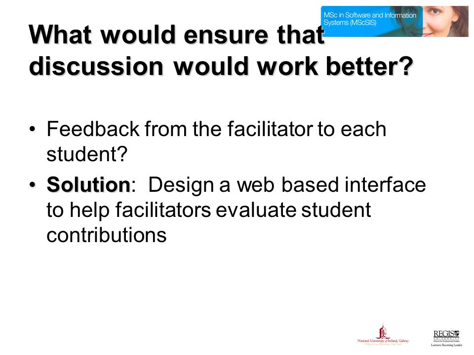 What would ensure that discussion would work better.