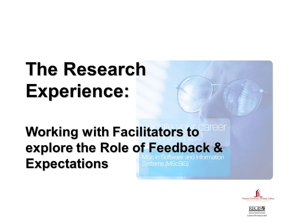 The Research Experience: Working with Facilitators to explore the Role of Feedback & Expectations
