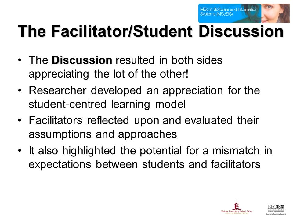The Facilitator/Student Discussion DiscussionThe Discussion resulted in both sides appreciating the lot of the other.