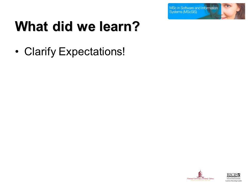 What did we learn Clarify Expectations!