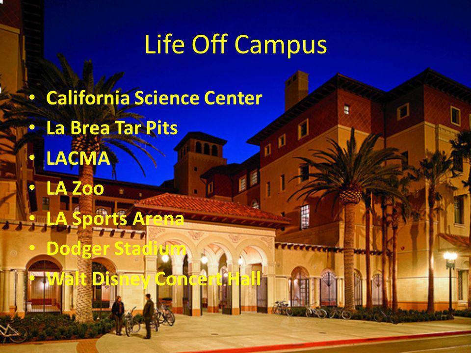 Life Off Campus California Science Center La Brea Tar Pits LACMA LA Zoo LA Sports Arena Dodger Stadium Walt Disney Concert Hall
