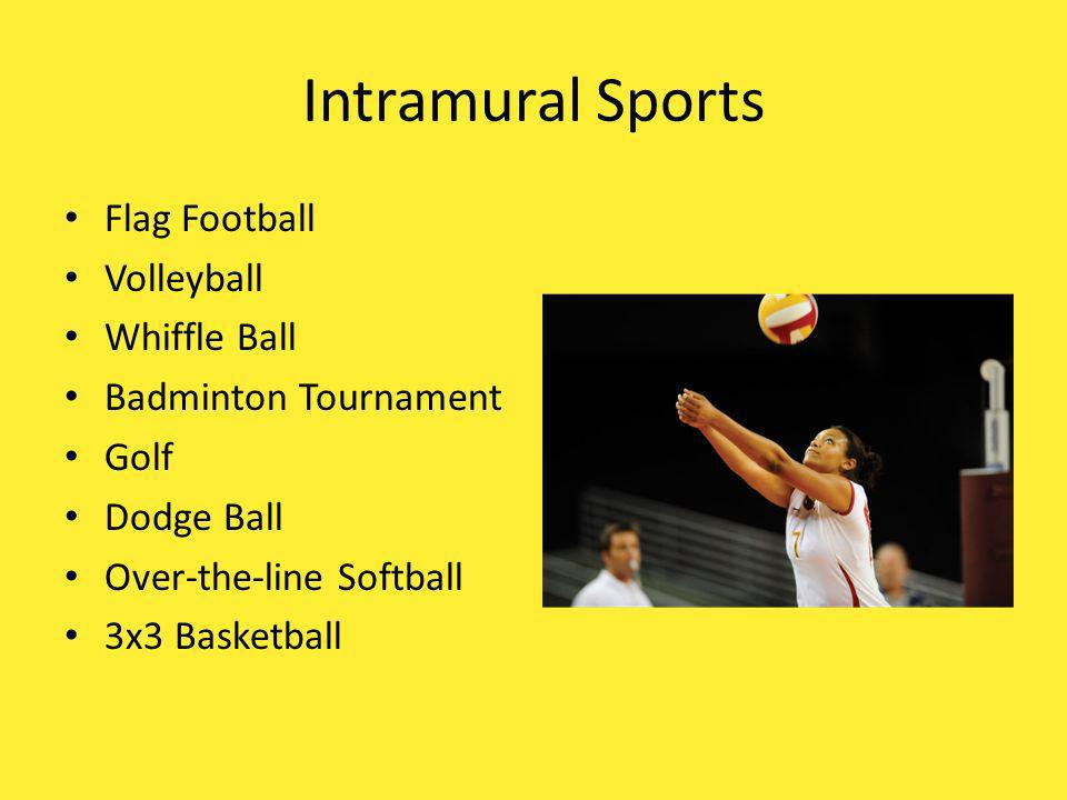 Intramural Sports Flag Football Volleyball Whiffle Ball Badminton Tournament Golf Dodge Ball Over-the-line Softball 3x3 Basketball