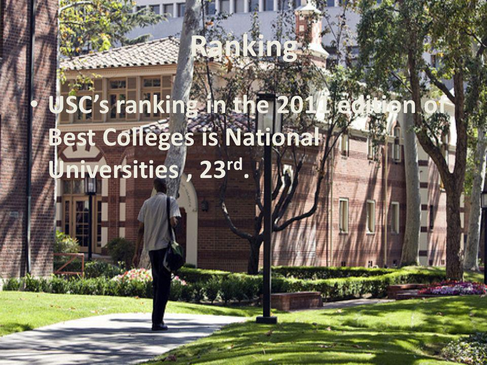 Ranking USCs ranking in the 2011 edition of Best Colleges is National Universities, 23 rd.