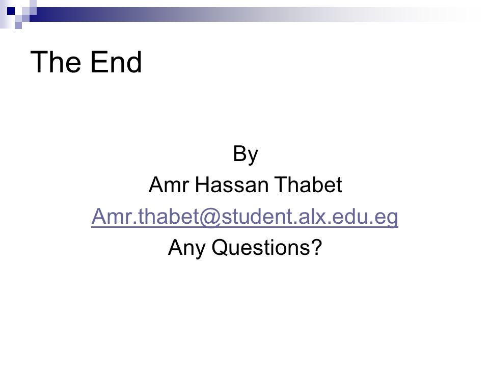 The End By Amr Hassan Thabet Any Questions