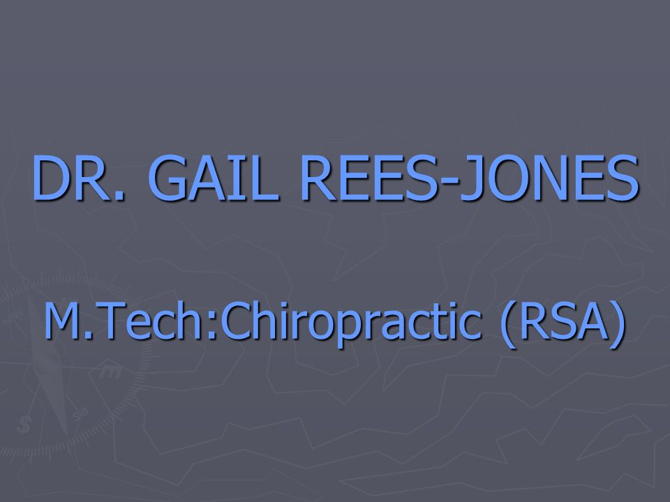 DR. GAIL REES-JONES M.Tech:Chiropractic (RSA)