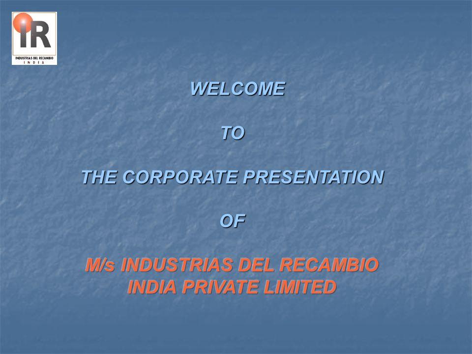 Industrias Del Recambio India Pvt Ltd INDUSTRIAS DEL RECAMBIO INDIA PVT.LTD is a strategic Spanish venture.