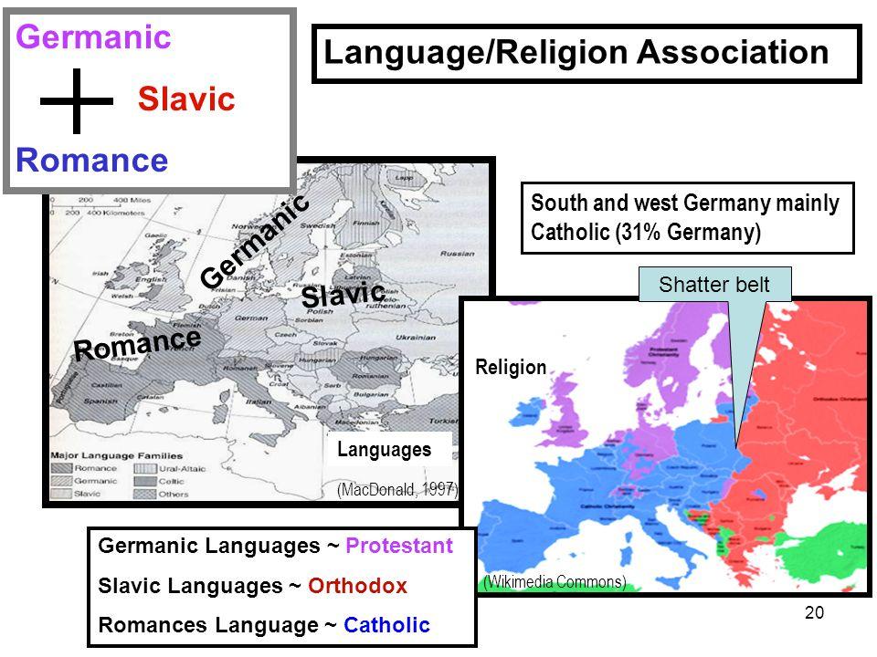 20 Romance Germanic Slavic Germanic Slavic Romance Language/Religion Association Religion South and west Germany mainly Catholic (31% Germany) Languag