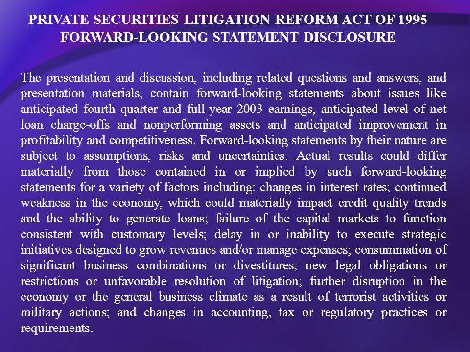 PRIVATE SECURITIES LITIGATION REFORM ACT OF 1995 FORWARD-LOOKING STATEMENT DISCLOSURE The presentation and discussion, including related questions and