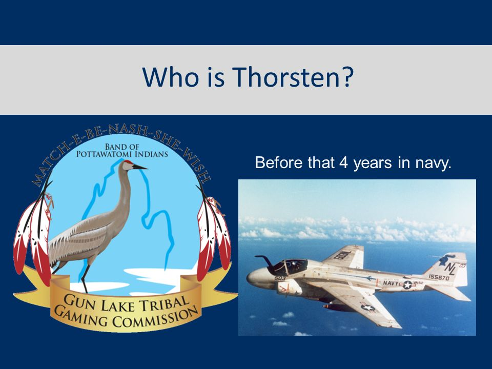 Who is Thorsten? Before that 4 years in navy.