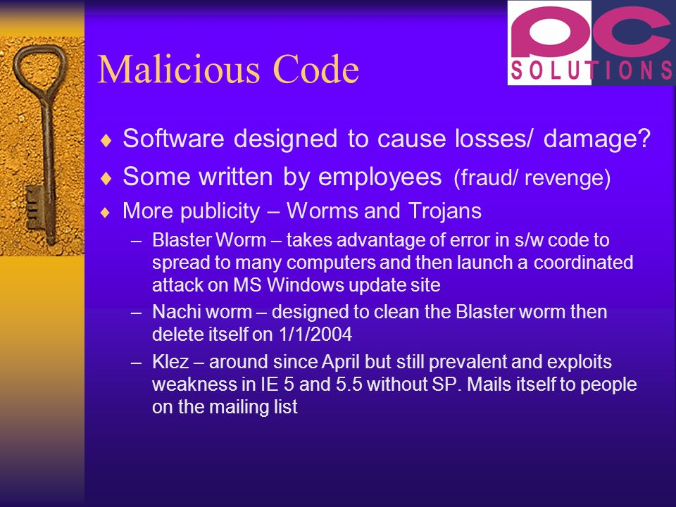 Malicious Code Software designed to cause losses/ damage.
