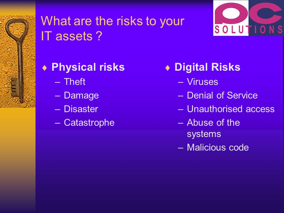 What are the risks to your IT assets .