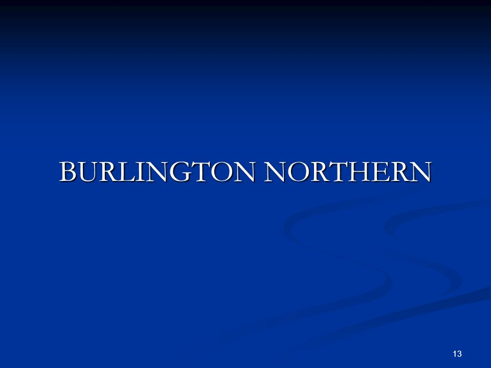 13 BURLINGTON NORTHERN