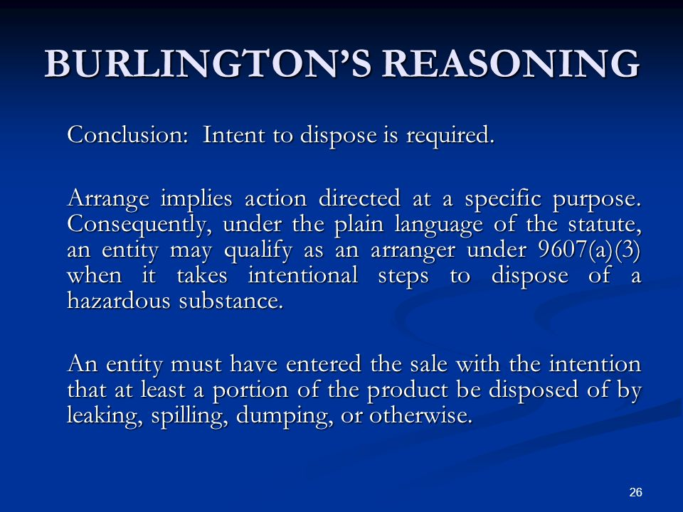 26 BURLINGTONS REASONING Conclusion: Intent to dispose is required. Arrange implies action directed at a specific purpose. Consequently, under the pla