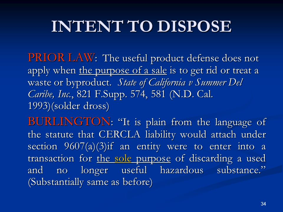 34 INTENT TO DISPOSE PRIOR LAW : The useful product defense does not apply when the purpose of a sale is to get rid or treat a waste or byproduct. Sta