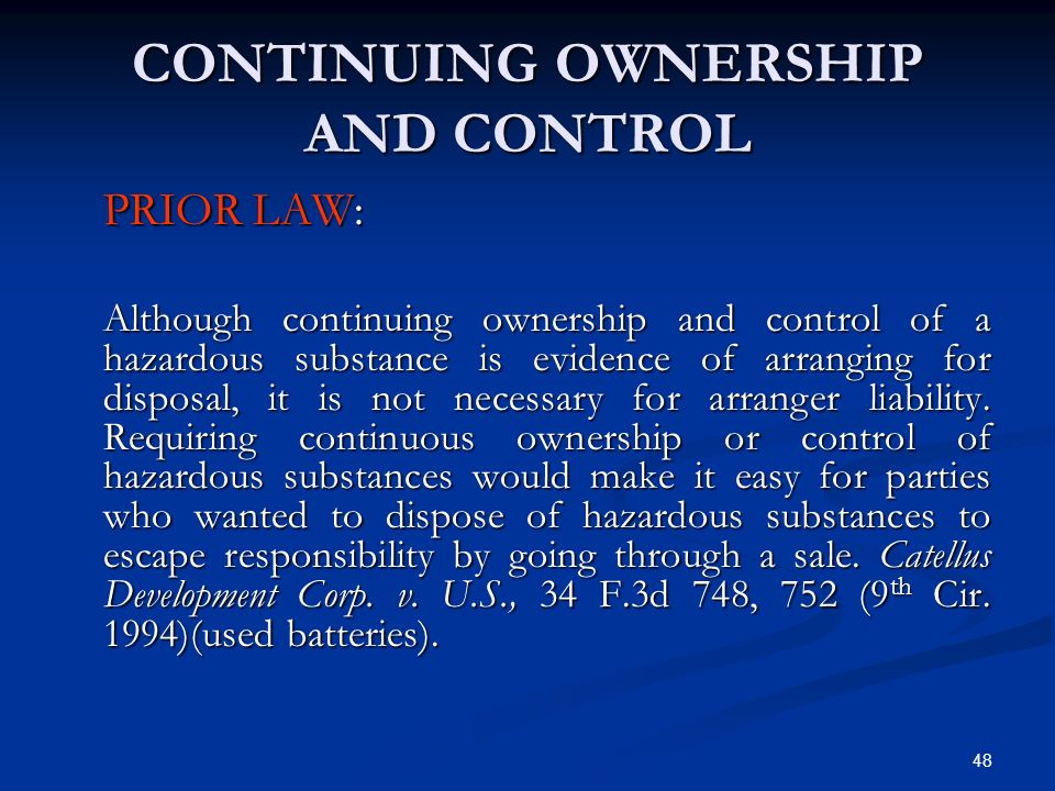 48 CONTINUING OWNERSHIP AND CONTROL PRIOR LAW: Although continuing ownership and control of a hazardous substance is evidence of arranging for disposa