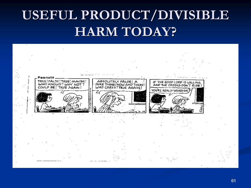 61 USEFUL PRODUCT/DIVISIBLE HARM TODAY?