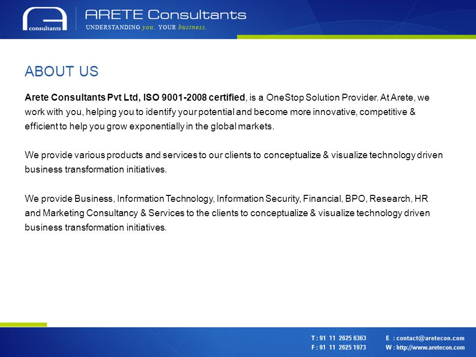 ABOUT US Arete Consultants Pvt Ltd, ISO 9001-2008 certified, is a OneStop Solution Provider.