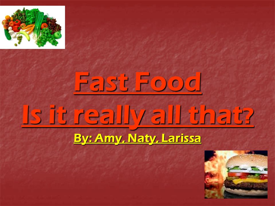 Introduction to Fast Food Have you ever wondered why fast food is so popular.