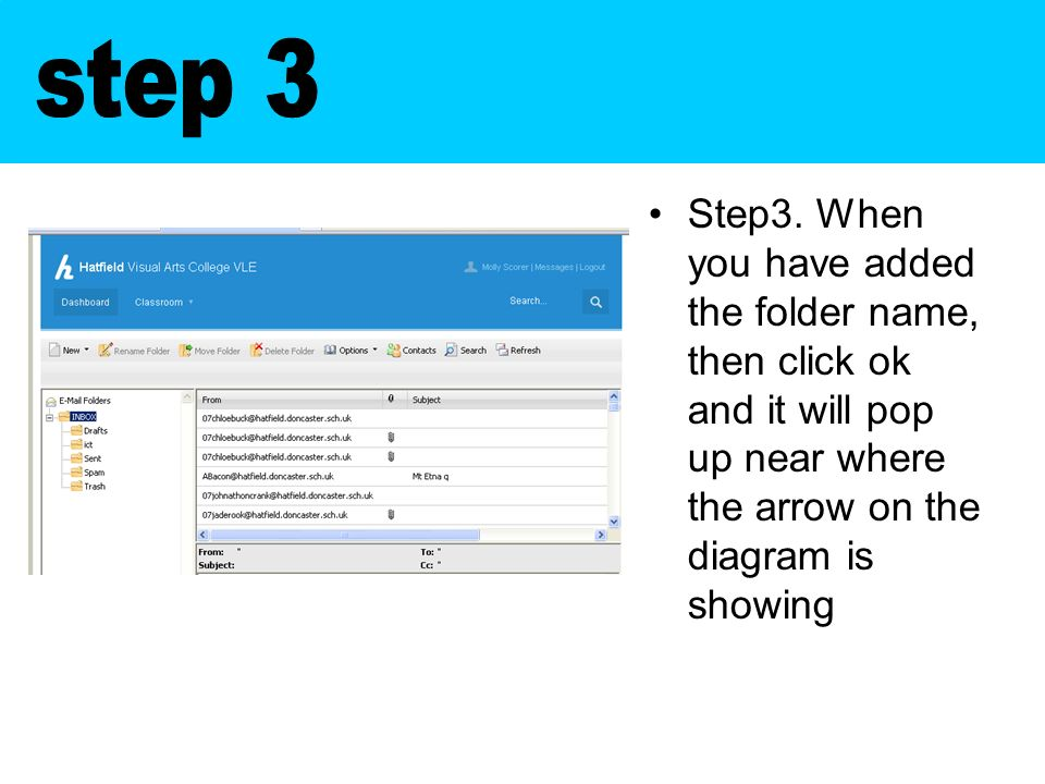 Step3. When you have added the folder name, then click ok and it will pop up near where the arrow on the diagram is showing
