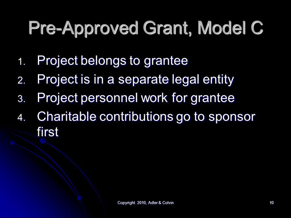 Copyright 2010, Adler & Colvin10 Pre-Approved Grant, Model C 1.