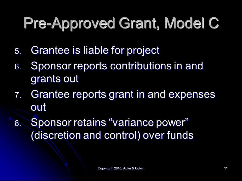 Copyright 2010, Adler & Colvin11 Pre-Approved Grant, Model C 5.