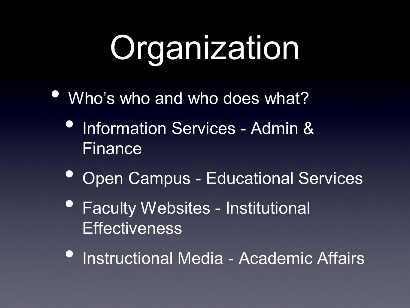 Organization Whos who and who does what.