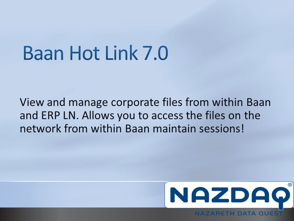 1. NAZDAQ Company 2. The Problem 3. Important Facts 4. Baan Hot Link Solution 5. Success Stories