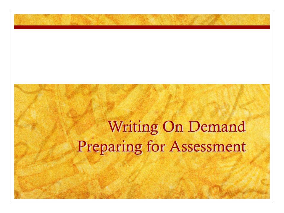 Writing On Demand Preparing for Assessment
