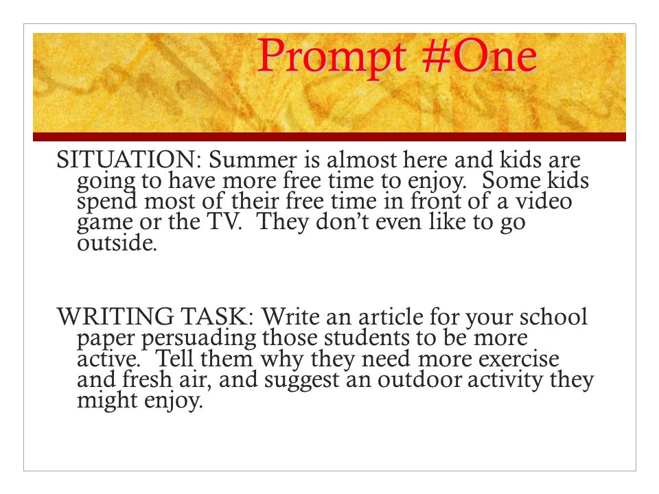 Prompt #One SITUATION: Summer is almost here and kids are going to have more free time to enjoy. Some kids spend most of their free time in front of a