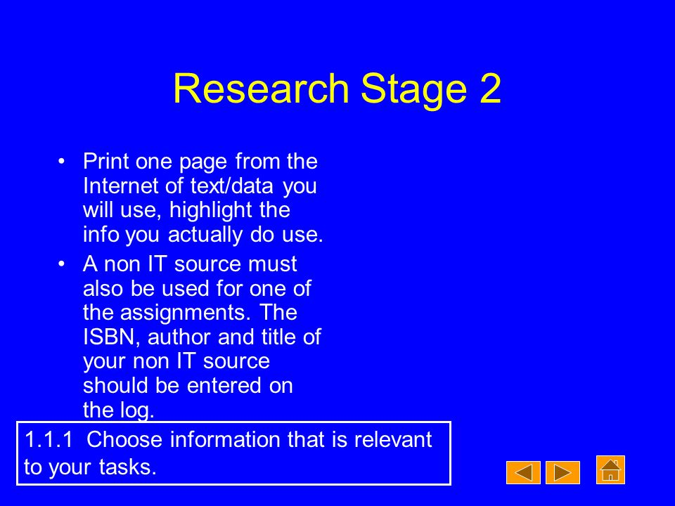 Research Stage 2 Print one page from the Internet of text/data you will use, highlight the info you actually do use.