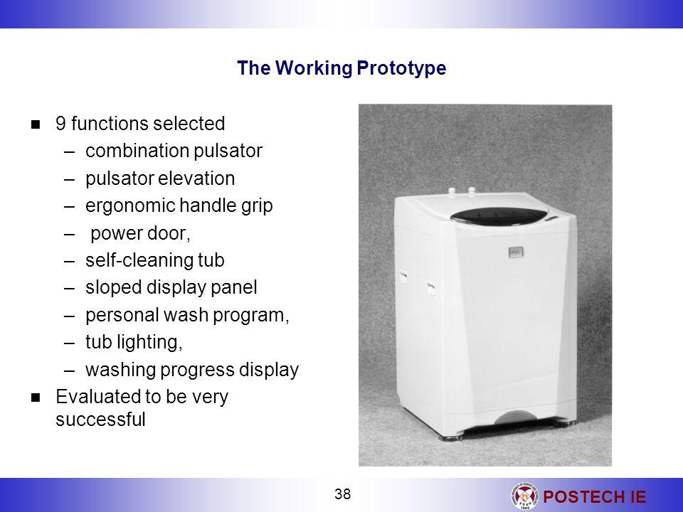POSTECH IE 38 The Working Prototype 9 functions selected –combination pulsator –pulsator elevation –ergonomic handle grip – power door, –self-cleaning