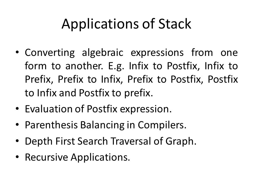 Applications of Stack Converting algebraic expressions from one form to another.