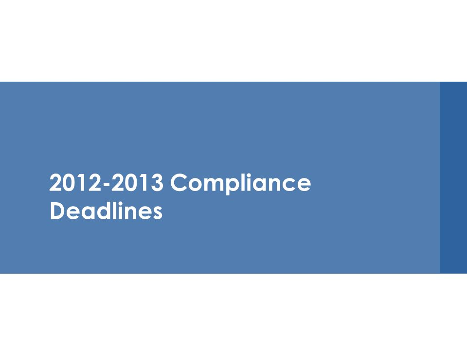 2012-2013 Compliance Deadlines