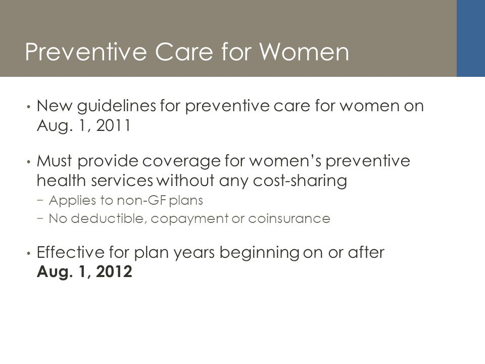 Preventive Care for Women New guidelines for preventive care for women on Aug.