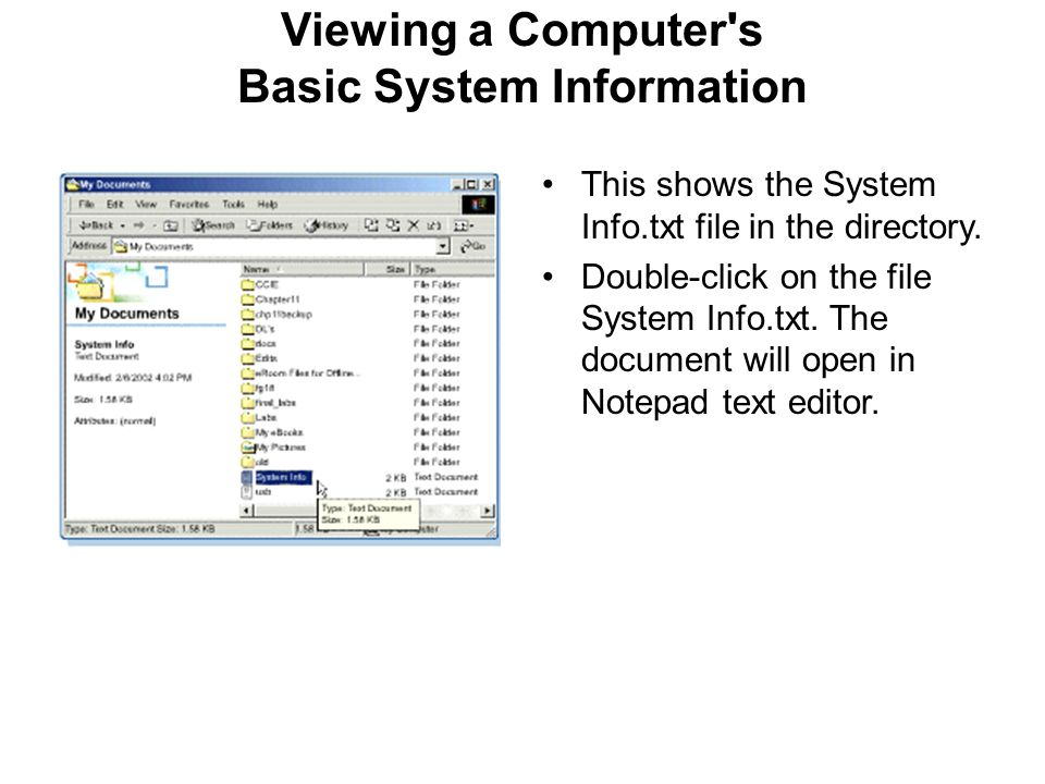 Viewing a Computer's Basic System Information This shows the System Info.txt file in the directory. Double-click on the file System Info.txt. The docu