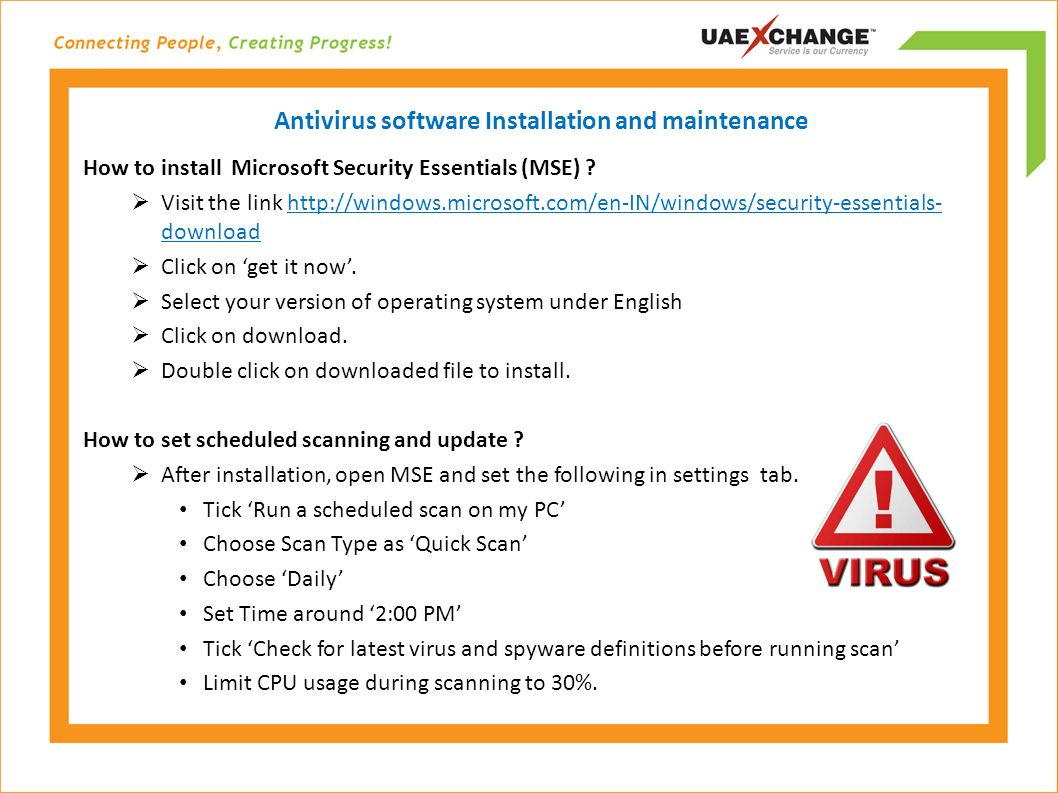 Antivirus software Installation and maintenance How to install Microsoft Security Essentials (MSE) .