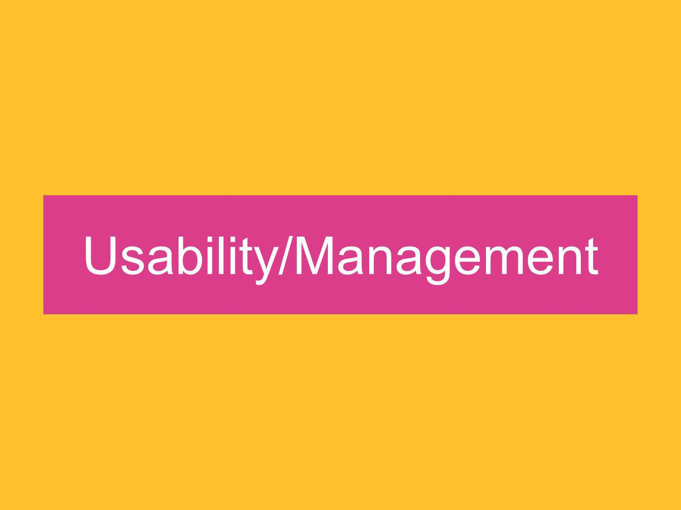 Usability/Management