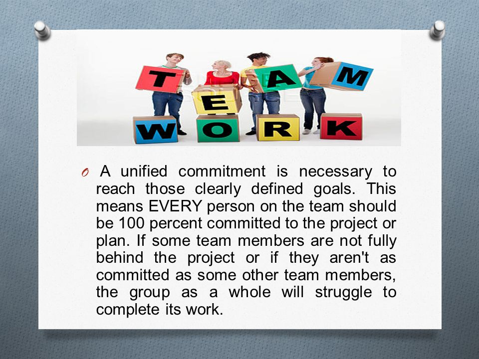 O A unified commitment is necessary to reach those clearly defined goals.