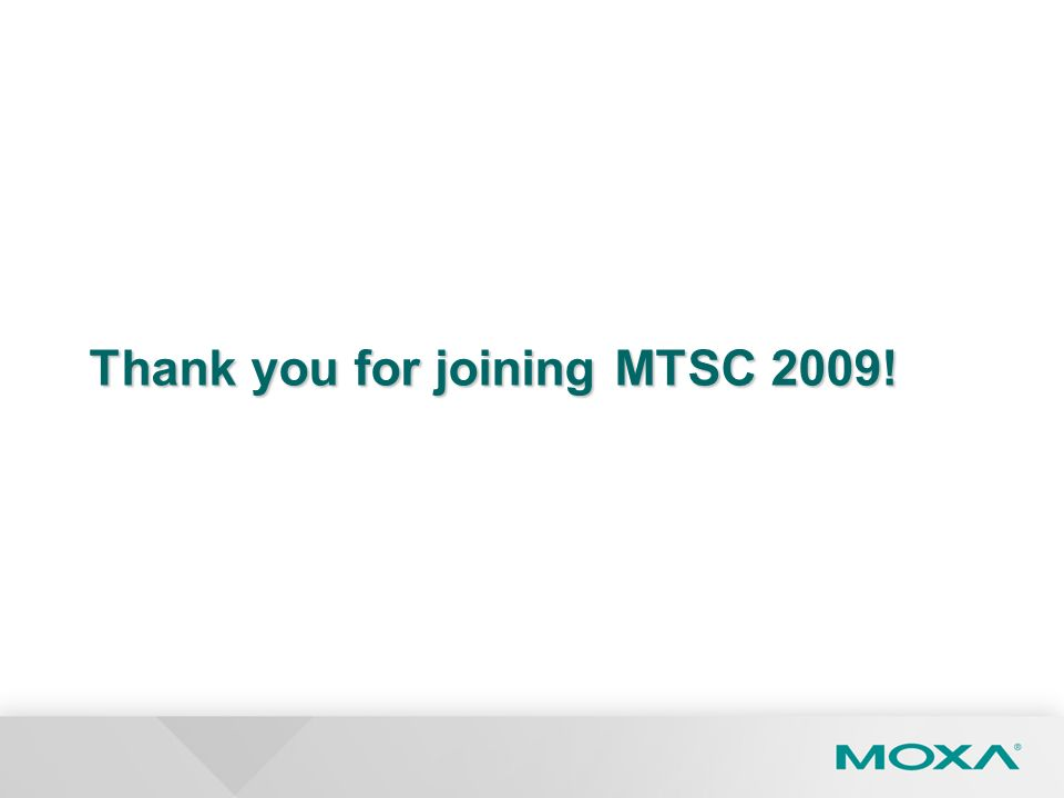 Thank you for joining MTSC 2009!