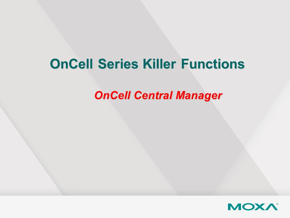 OnCell Series Killer Functions OnCell Central Manager