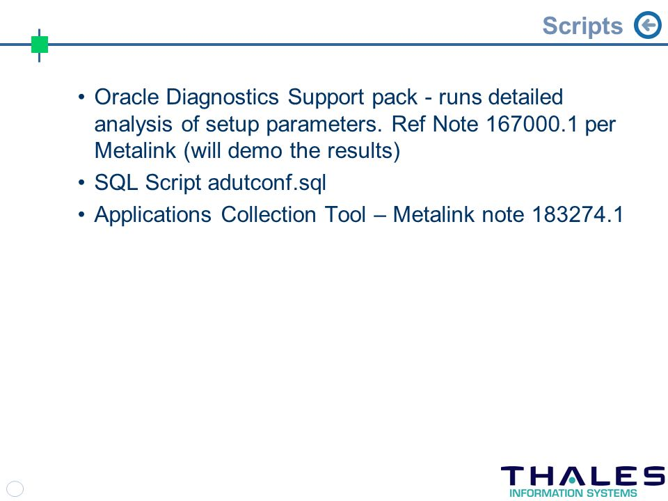 Scripts Oracle Diagnostics Support pack - runs detailed analysis of setup parameters.