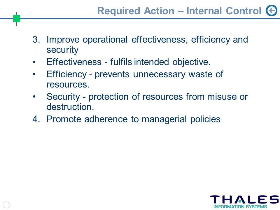 Required Action – Internal Control 3.Improve operational effectiveness, efficiency and security Effectiveness - fulfils intended objective.