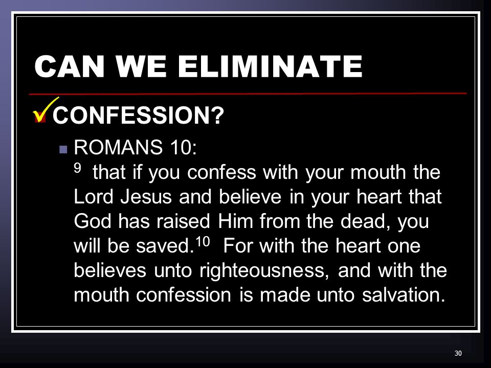30 CAN WE ELIMINATE CONFESSION.