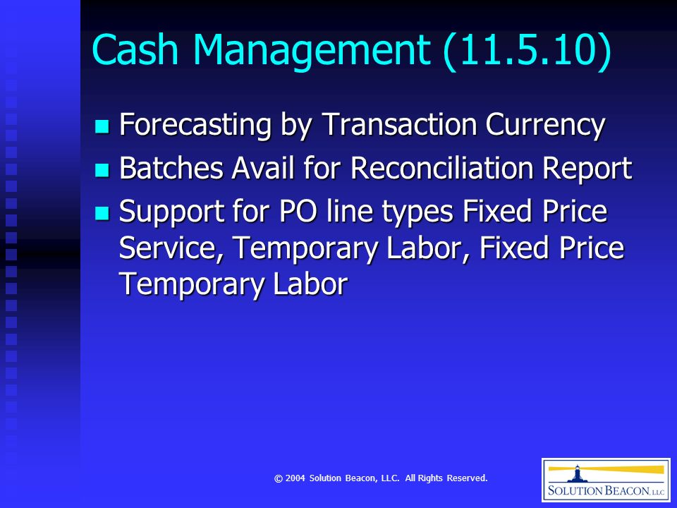 © 2004 Solution Beacon, LLC. All Rights Reserved. Cash Management (11.5.10) Forecasting by Transaction Currency Forecasting by Transaction Currency Ba