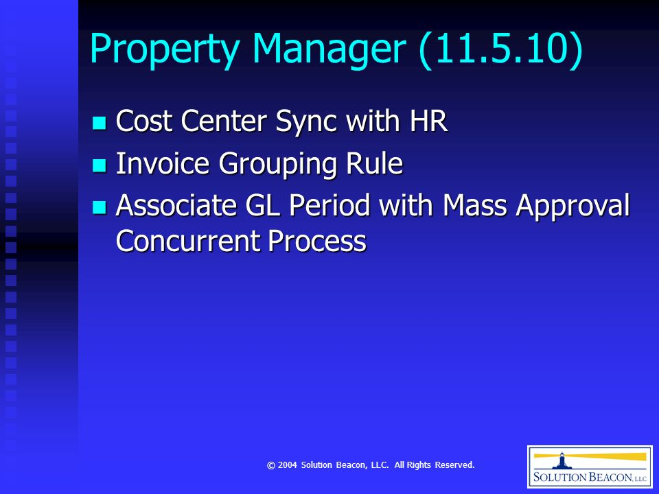 © 2004 Solution Beacon, LLC. All Rights Reserved. Property Manager (11.5.10) Cost Center Sync with HR Cost Center Sync with HR Invoice Grouping Rule I